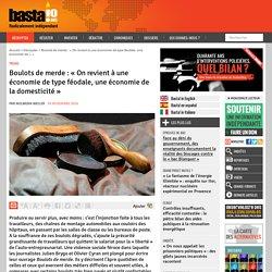 Boulots de merde : « On revient à une économie de type féodale, une économie de la domesticité » - Basta !