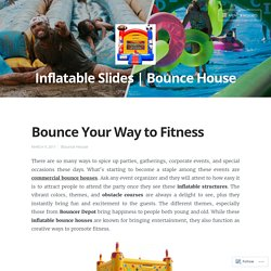 Fitness Benefits from the Bouncce House