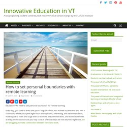 How to set personal boundaries with remote learning : Innovative Education in VT