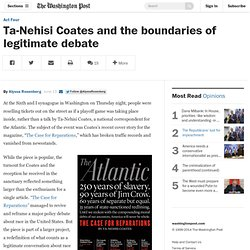 Ta-Nehisi Coates and the boundaries of legitimate debate