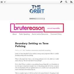 Boundary Setting vs Tone Policing - Brute Reason