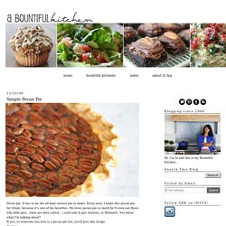 A Bountiful Kitchen: Simple Pecan Pie