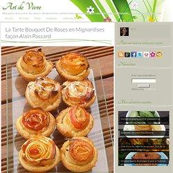 La Tarte Bouquet De Roses en Mignardises façon Alain Passard - Art de Vivre