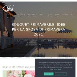 Bouquet primaverile. Idee per la sposa di primavera 2021