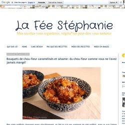 La Fée Stéphanie: Bouquets de chou-fleur caramélisés et sésame: du chou-fleur comme vous ne l'avez jamais mangé!