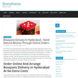 Bouquets Delivery In Hyderabad – Send Natural Blooms Through Online Orders – Storythesis