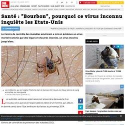 """Santé : """"Bourbon"""", pourquoi ce virus inconnu inquiète les Etats-Unis"""