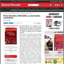 Pierre Bourdieu (1930-2002). La domination symbolique