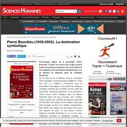 Pierre Bourdieu (1930-2002). La domination symbolique, article Sociologie