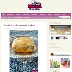 C'est Maman qui l'a fait – Bourek Annabi – recette Algérie