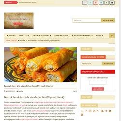 Bourek turc à la viande hachée (Kiymali börek) · Aux délices du palais