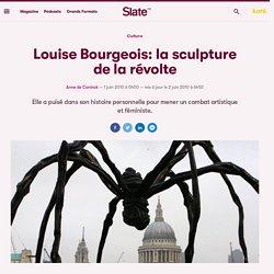 Louise Bourgeois: la sculpture de la révolte