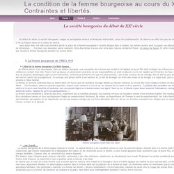 Partie 1 - La condition de la femme bourgeoise au cours du XXe siècle : Contraintes et libertés.