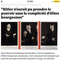 """""""Hitler n'aurait pu prendre le pouvoir sans la complicité d'élites bourgeoises"""""""