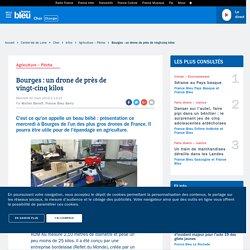 Bourges : un drone de près de vingt-cinq kilos