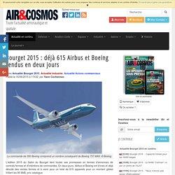 Bourget 2015 : déjà 615 Airbus et Boeing vendus en deux jours