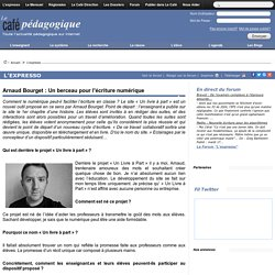 Arnaud Bourget : Un berceau pour l'écriture numérique