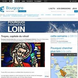 Troyes, capitale du vitrail