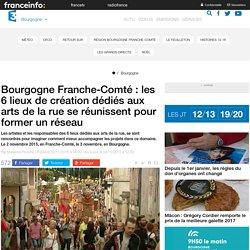 Bourgogne Franche-Comté : les 6 lieux de création dédiés aux arts de la rue se réunissent pour former un réseau - France 3 Bourgogne