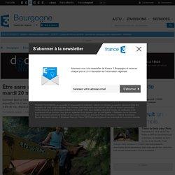 France 3 Bourgogne - Être sans avoir : un documentaire rediffusé mardi 20 mai à 8h50