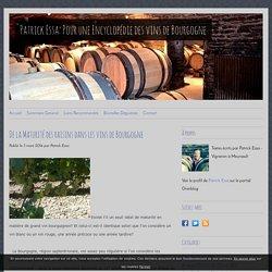 De la Maturité des raisins dans les vins de Bourgogne - Patrick Essa: Pour une Encyclopédie des vins de Bourgogne