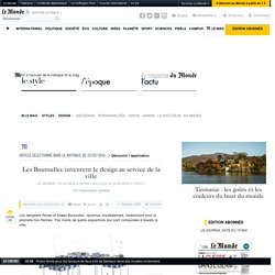 """""""Les Bouroullec inventent le design au service de la ville"""""""
