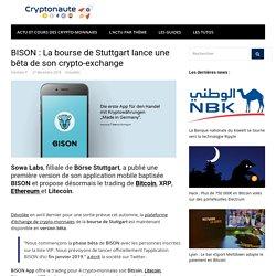 BISON : La bourse de Stuttgart lance une bêta de son crypto-exchange