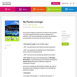 Ma Planète écologie - Philippe Bourseiller