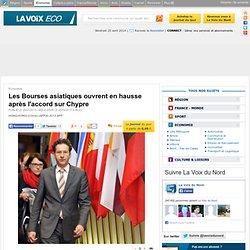 Les Bourses asiatiques ouvrent en hausse après l'accord sur Chypre - Economie