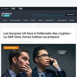 Les bourses US face à l'eldorado des cryptos - Le S&P Dow Jones Indices se prépare - Journal du Coin