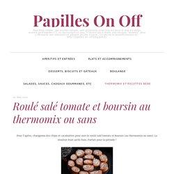 Roulé salé tomate et boursin au thermomix ou sans – Papilles On Off