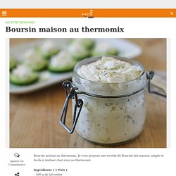 Boursin maison au thermomix - Recette thermomix