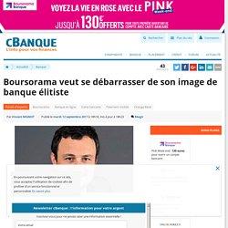 Boursorama veut se débarrasser de son image de banque élitiste