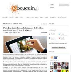 Push Pop Press bouscule les codes de l'édition numérique avec l'aide d'Al Gore