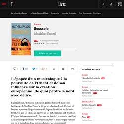 Boussole - livre de Mathias Enard. - Critique