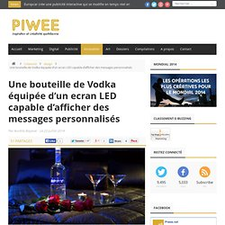 Une bouteille de Vodka équipée d'un ecran LED capable d'afficher des messages personnalisés