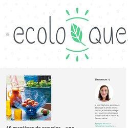 10 manières de recycler… une bouteille en plastique ! – Ecoloquest – Agir pour l'écologie au quotidien
