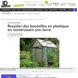 Recycler des bouteilles en plastique en construisant une serre