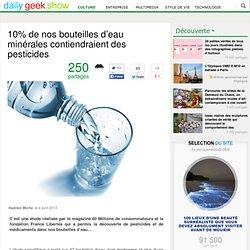 10% de nos bouteilles d'eau minérales contiendraient des pesticides