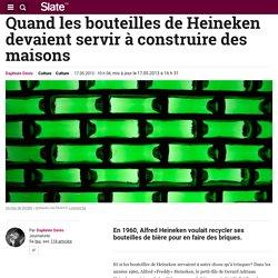 Quand les bouteilles de Heineken devaient servir à construire des maisons