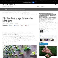 23 idées de recyclage de bouteilles plastiques