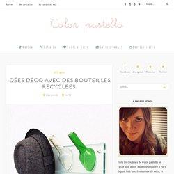 Idées déco avec des bouteilles recyclées - Color pastello