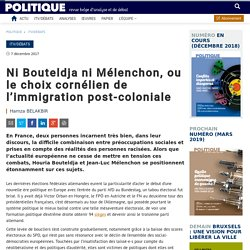Ni Bouteldja ni Mélenchon, ou le choix cornélien de l'immigration post-coloniale – Politique