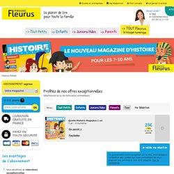 La boutique d'abonnement de Fleurus Presse. Magazines pour tout-petits, enfants, juniors, ados et adultes.