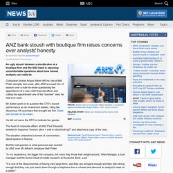 ANZ bank stoush with boutique firm raises concerns over analysts' honesty - Business