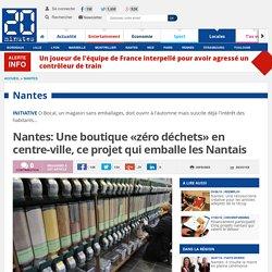 Nantes: Une boutique «zéro déchets» en centre-ville, ce projet qui emballe les Nantais
