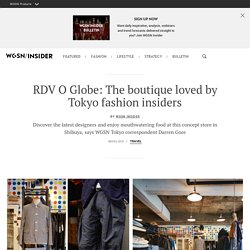 RDV O Globe: The boutique loved by Tokyo fashion insiders
