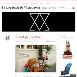 La boutique «Les fleurs « Le blog mode de Mahayanna