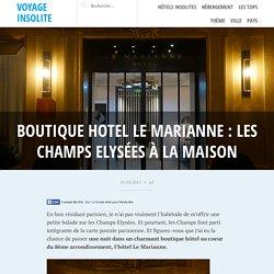 Boutique hotel Le Marianne : les Champs Elysées à la maison