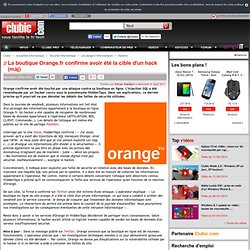 La boutique Orange.fr confirme avoir été la cible d'un hack